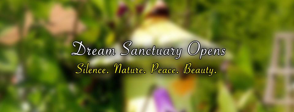 Dream Sanctuary Opens.